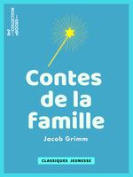 Vente Livre Numérique : Contes de la famille  - Jacob Grimm