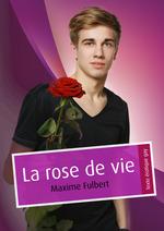 La rose de vie (pulp gay)  - Maxime Fulbert