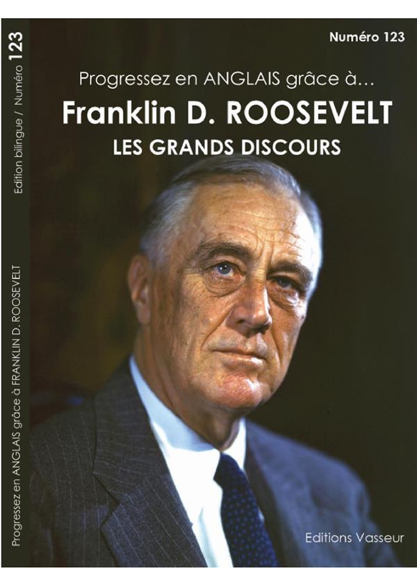 Progressez en anglais grâce à... T.123 ; Franklin D. Roosevelt ; les grands discours