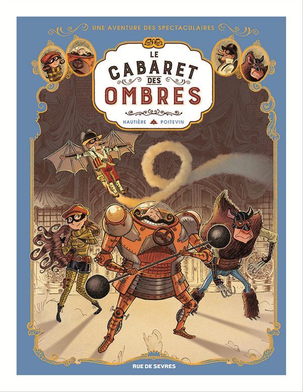 LES SPECTACULAIRES T.1  -  LE CABARET DES OMBRES