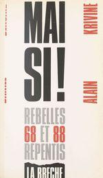 Vente Livre Numérique : Mai si ! : 1968-1988, rebelles et repentis  - Daniel Bensaid - Alain Krivine