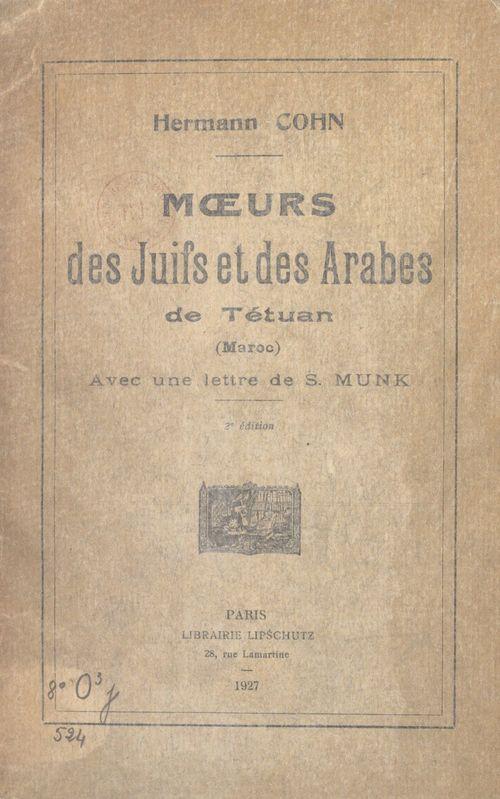 Moeurs des Juifs et des Arabes de Tétuan (Maroc)  - Hermann Cohn