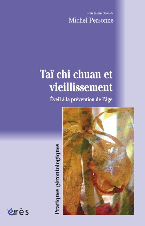 Tai Chi Chuan Et Vieillissement ; Eveil A La Prevention De L'Age