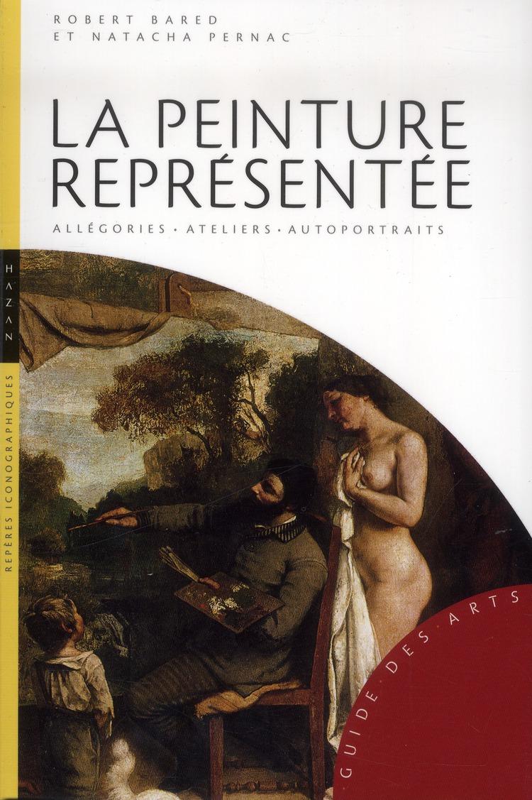 la peinture représentée ; allégories, ateliers, autoportraits