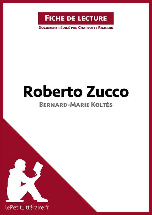 Roberto Zucco, de Bernard-Marie Koltès ; analyse complète de l'oeuvre et résumé
