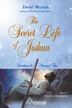 The Secret Life of Jeshua  - Daniel Meurois