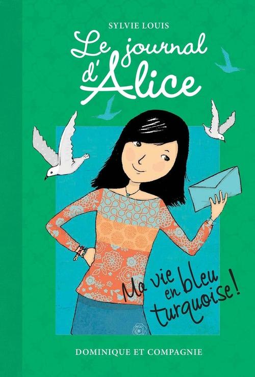 Le journal d'Alice t.11 ; ma vie en bleu turquoise !