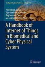 A Handbook of Internet of Things in Biomedical and Cyber Physical System  - Valentina E. Balas - Raghvendra Kumar - Vijender Kumar Solanki - Md. Atiqur Rahman Ahad