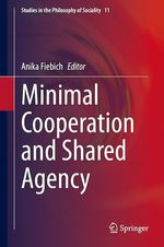 Minimal Cooperation and Shared Agency  - Anika Fiebich