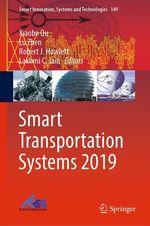 Smart Transportation Systems 2019  - Robert J. Howlett - Xiaobo Qu - Lakhmi C Jain - Lu Zhen