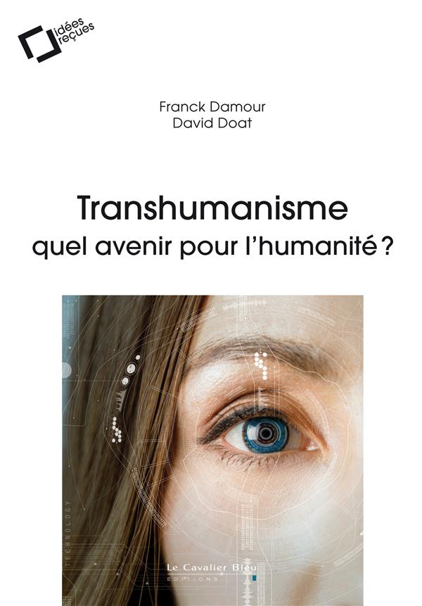 Transhumanisme : quel avenir pour l'humanité ?