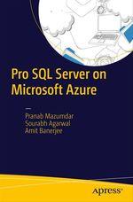 Pro SQL Server on Microsoft Azure  - Pranab Mazumdar - Amit Banerjee - Sourabh Agarwal