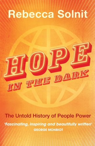 Hope in the Dark ; The Untold History of People Power