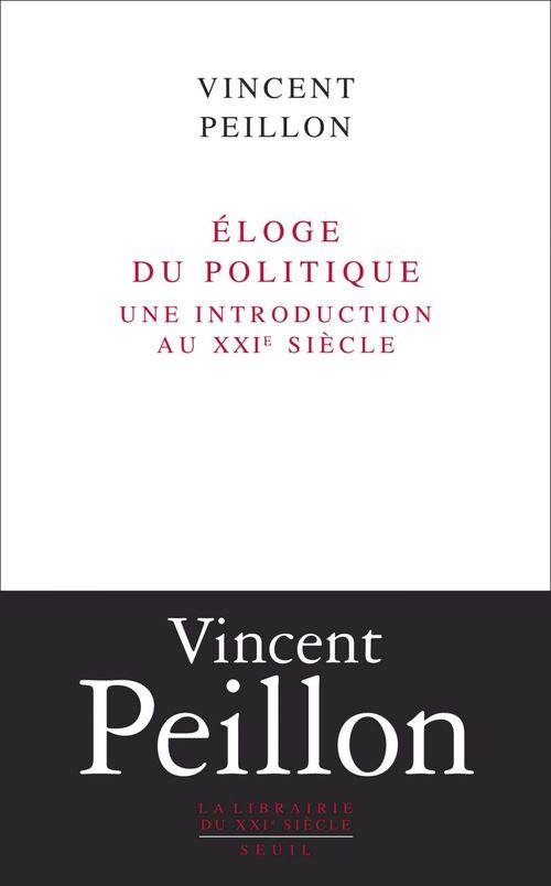 éloge du politique ; une introduction au XXI siècle