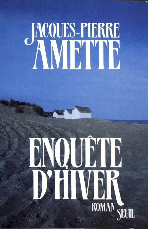 Enquête d'hiver  - Jacques-Pierre Amette