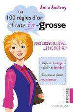 Vente Livre Numérique : Les 100 règles d'or d'une ex-grosse  - Anna Austruy