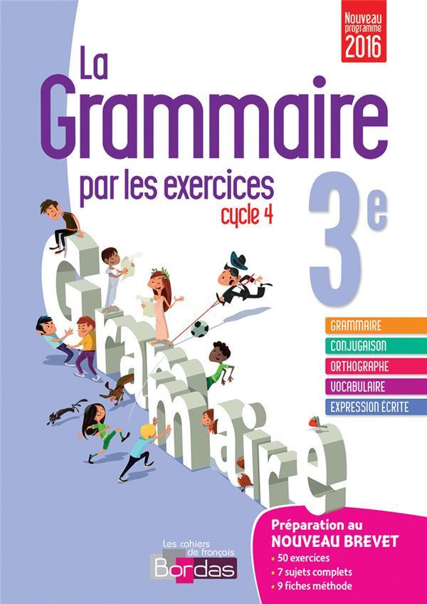 La grammaire par les exercices ; cycle 4 ; 3ème ; cahier de l'élève (édition 2016)