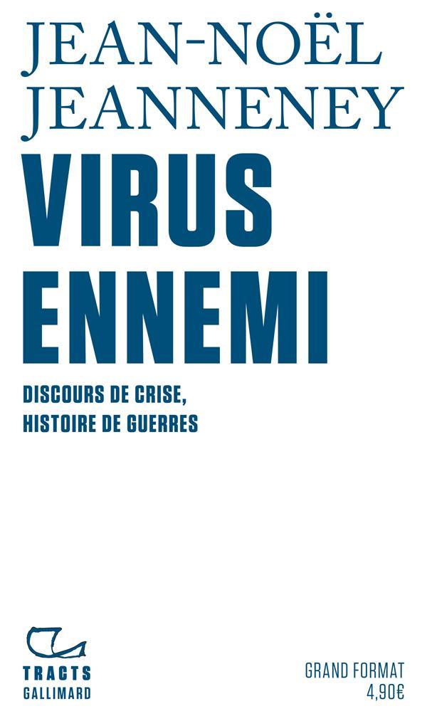VIRUS ENNEMI - DISCOURS DE CRISE, HISTOIRE DE GUERRES
