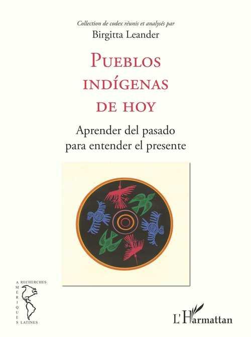 Pueblos indígenas de hoy, aprender del pasado para entender el presente