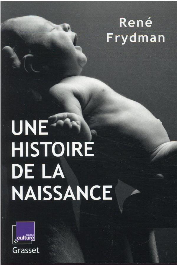 UNE HISTOIRE DE LA NAISSANCE