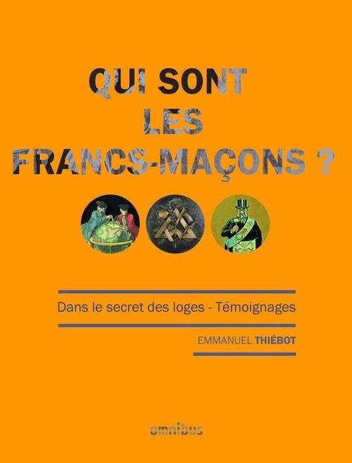 Qui sont les Francs-maçons ?  - Emmanuel Thiebot
