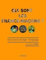 Qui sont les Francs-maçons ?