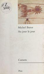 Vente Livre Numérique : Au jour le jour : Carnets, 1985  - Michel Butor