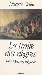 La traite des nègres sous l'Ancien Régime