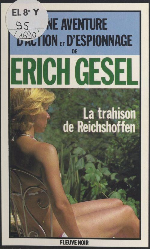 La trahison de Reichshoffen  - Erich Gesel