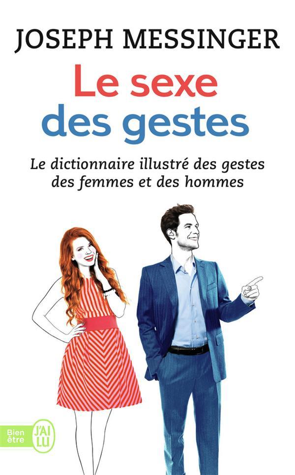 Le sexe des gestes ; le dictionnaire illustré des gestes des femmes et des hommes