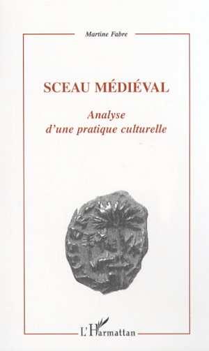 Sceau medieval - analyse d'une pratique culturelle