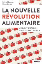 La nouvelle révolution alimentaire  - Pierre Joyeau - Cyril Laporte