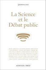 Vente EBooks : La Science et le Débat public  - Jean-Michel Besnier - Phil - Philippe BRETON - Jacques BOUVERESSE - Rafael Encinas de Munagorri - Mark Brown - Emmanuel Forest