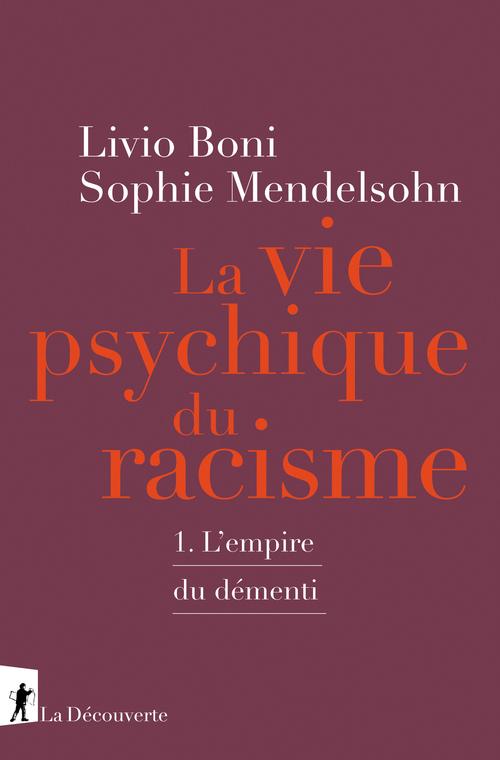 la vie psychique du racisme t.1 ; l'empire du démenti