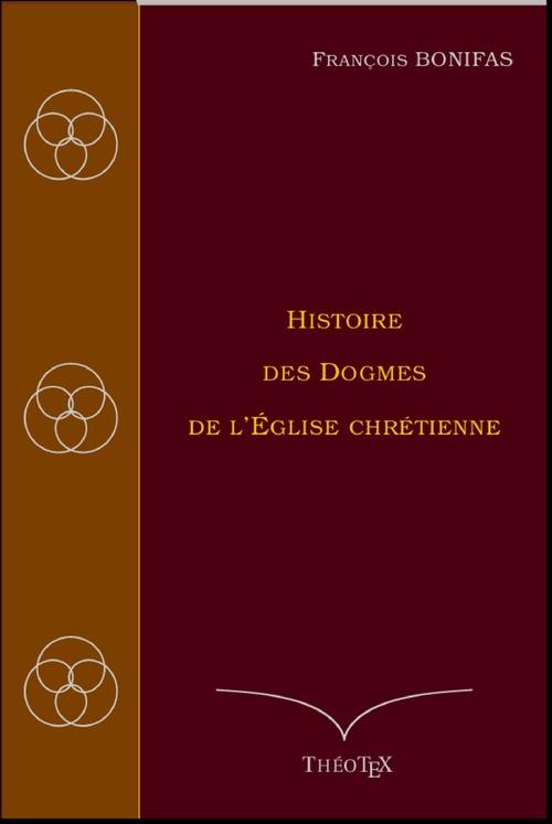 Histoire des Dogmes de l'Église chrétienne