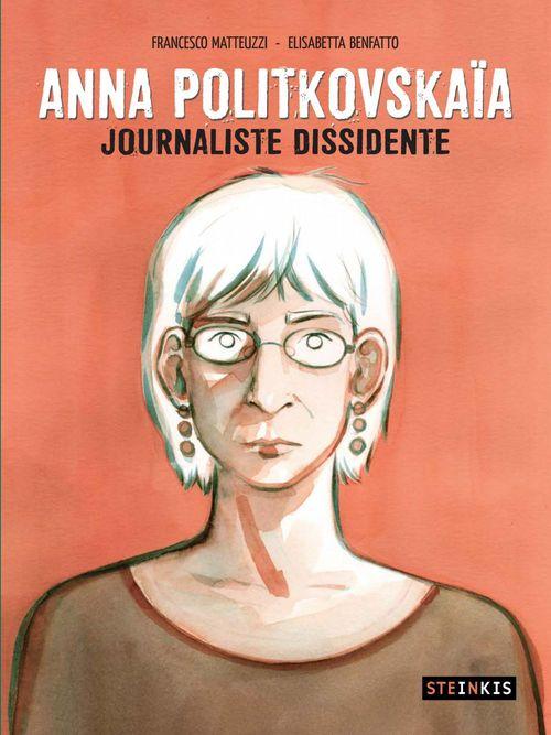 Anna Politkovskaïa ; journaliste dissidente