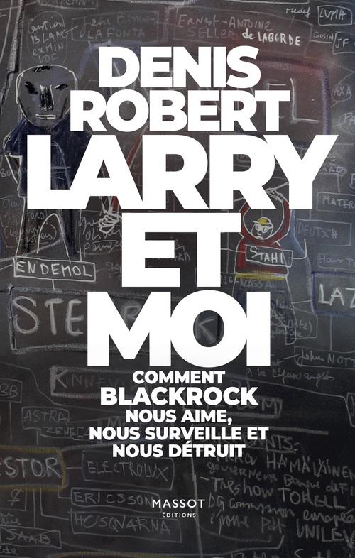 Larry et moi ; comment BlackRock nous aime, nous surveille et nous détruit