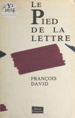 Vente Livre Numérique : Le pied de la lettre  - François David