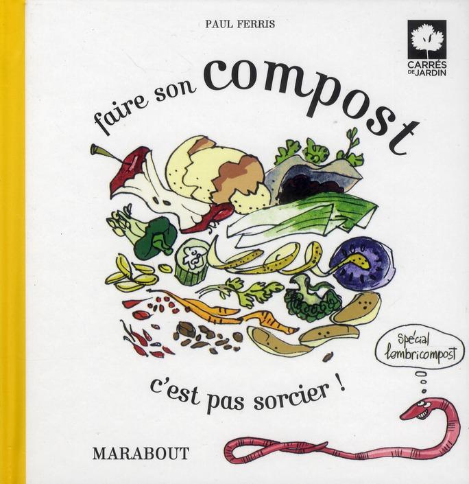 faire son compost, c'est pas sorcier !