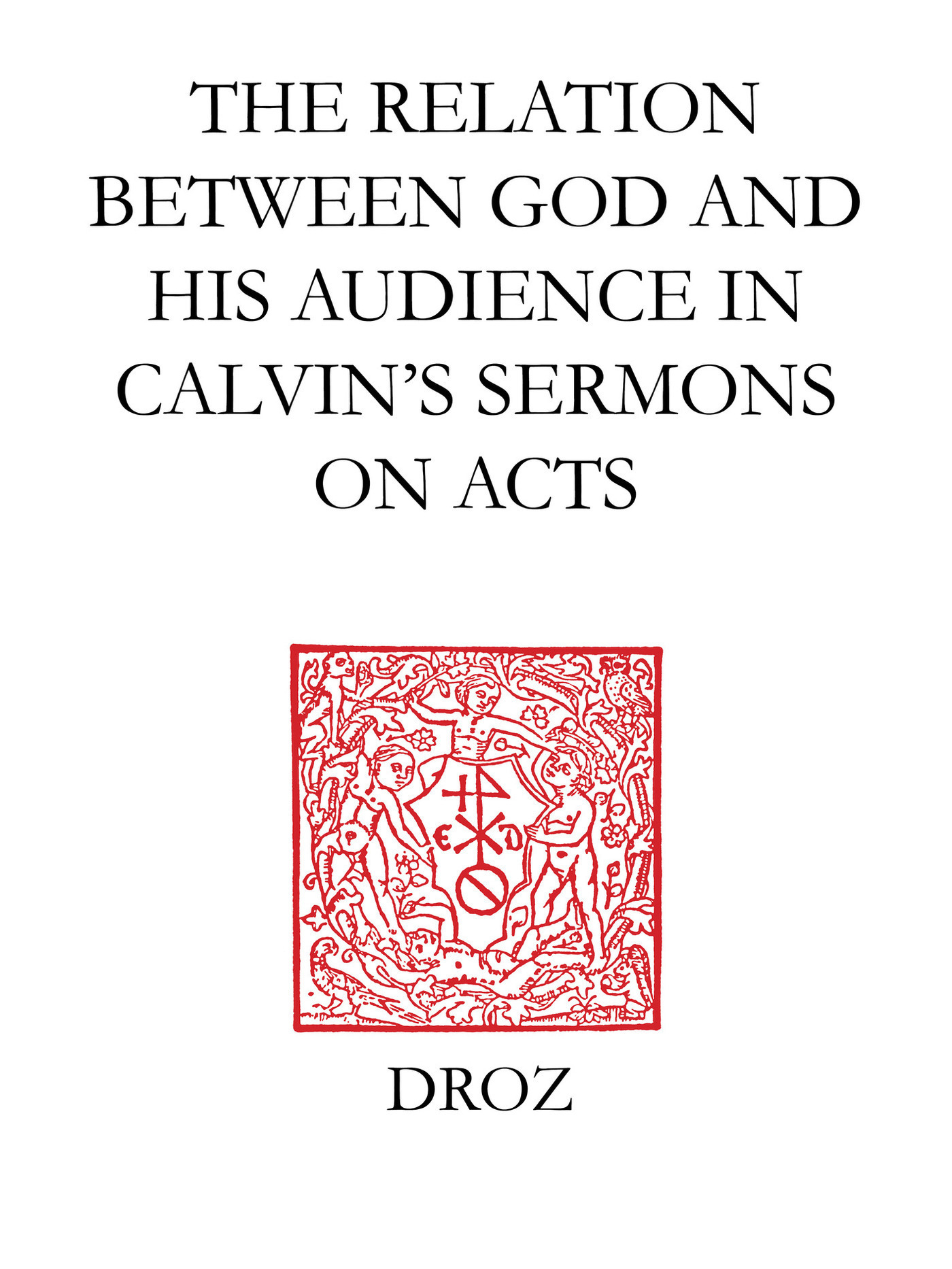 "Vente E-Book :                                    ""God Calls us to his Service"" : The Relation between God and his Audience in Calvin's Sermons on Acts - Wilhelmus H. Th. Moehn"
