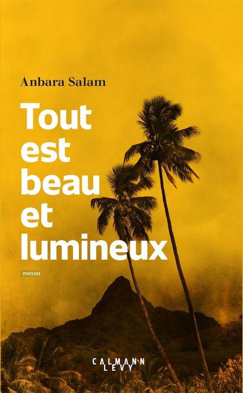 Tout est beau et lumineux  - Anbara Salam