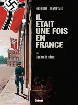 IL ETAIT UNE FOIS EN FRANCE - TOME 02 - LE VOL NOIR DES CORBEAUX NURY+VALLEE