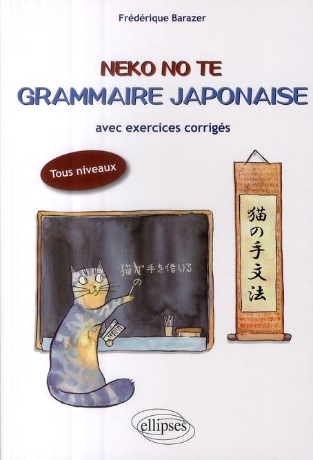 Neko No Te Grammaire Japonaise Avec Exercices Corriges Tous Niveaux