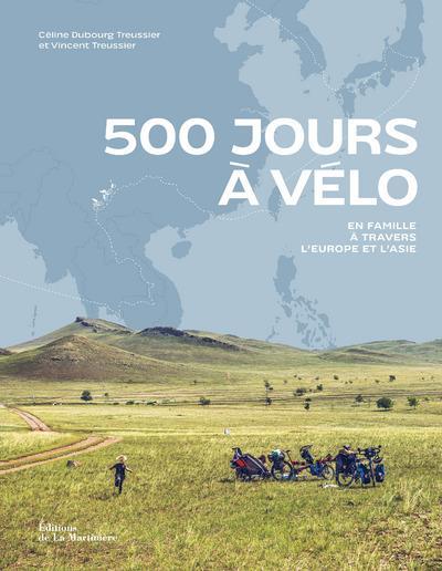 500 jours à vélo ; en famille à travers l'Europe et l'Asie