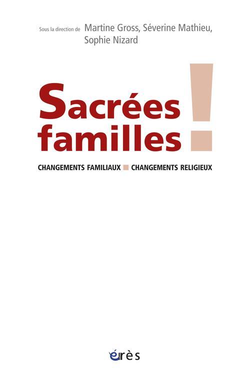 Sacrées familles ! changements familiaux, changements religieux