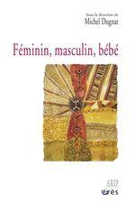Vente EBooks : Féminin, masculin, bébé  - Michel Dugnat