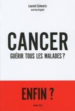 Cancer ; guérir tous les malades ?  - Laurent Schwartz
