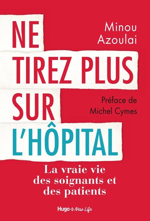 Ne tirez plus sur l'hôpital  - Minou Azoulai