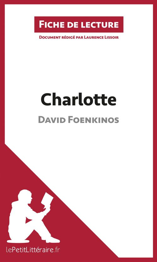Fiche de lecture ; Charlotte de David Foenkinos ; résumé complet et analyse détaillée de l'½uvre