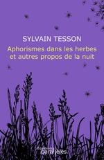 Vente Livre Numérique : Aphorismes dans les herbes et autres propos de la nuit  - Sylvain Tesson